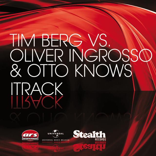 Tim Berg vs Oliver Ingrosso & Otto Knows / iTrack