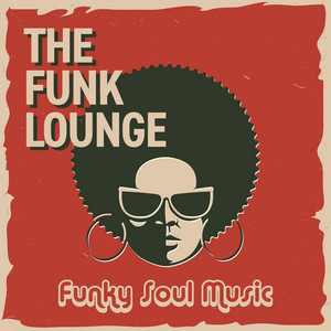 The Funk Lounge: Funky Soul Music