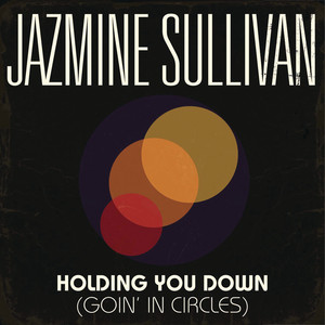 Holding You Down (Goin In Circles)