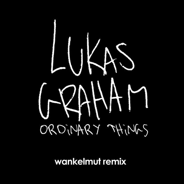 Ordinary Things (Wankelmut Remix)
