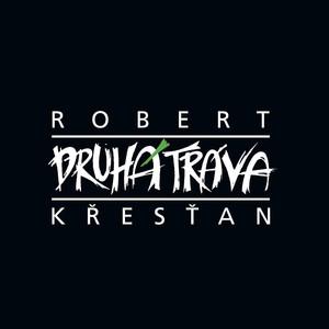 Druhá Tráva - Robert Křesťan a Druhá tráva