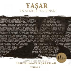 Ya Seninle Ya Sensiz (Ahmet Selçuk İnan Unutulmayan Şarkılar, Vol. 2) Albümü