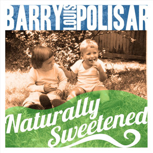 Naturally Sweetened - Barry Louis Polisar