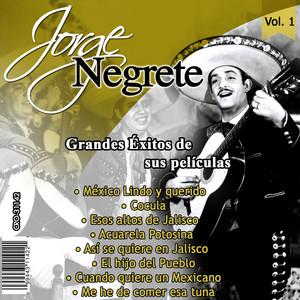 Jorge Negrete el Charro Inmortal Grandes Exitos de Sus Peliculas, vol. 1 album