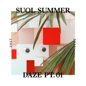 Suol Summer Daze 2017, Pt. 1 album