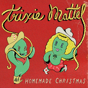 Homemade Christmas - Trixie Mattel