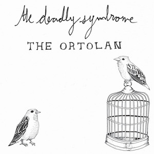 The Ortolan - The Deadly Syndrome
