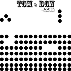Tom & Don Tapes, Vol. 1