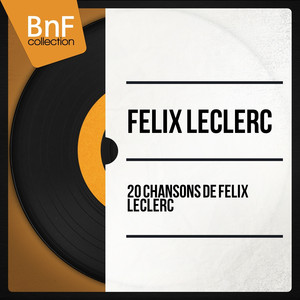 20 chansons de Félix Leclerc (Mono Version) album
