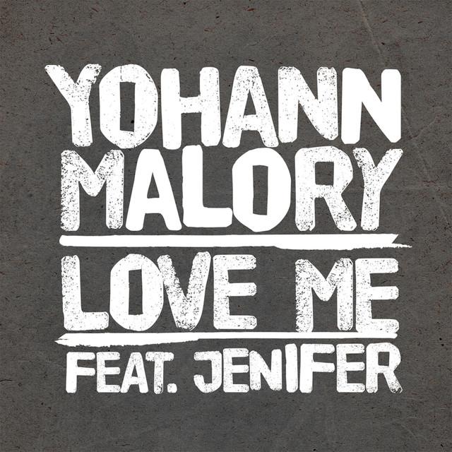 Love Me, a song by Yohann Malory, Jenifer on Spotify