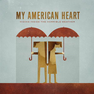 Hiding Inside The Horrible Weather - My American Heart