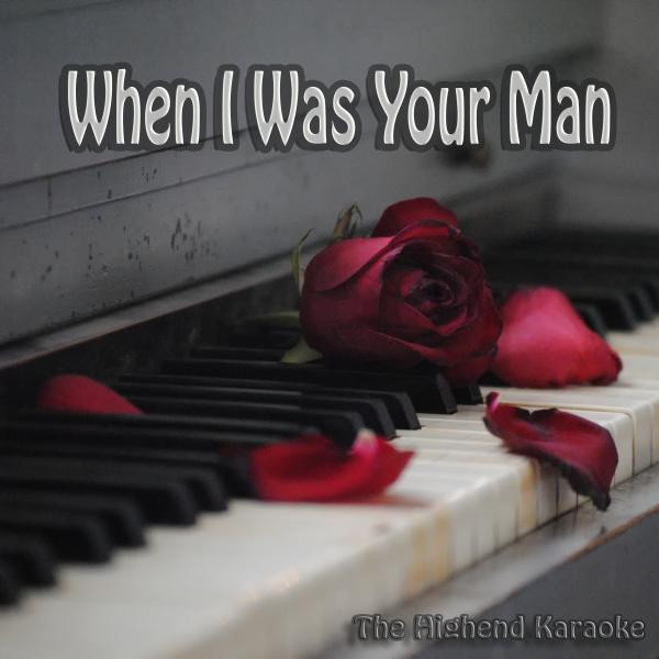 When I Was Your Man - Instrumental Version Low Key, a song
