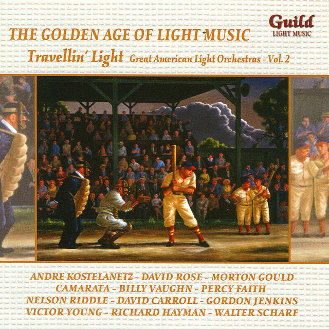 The Golden Age of Light Music: Great American Light Orchestras