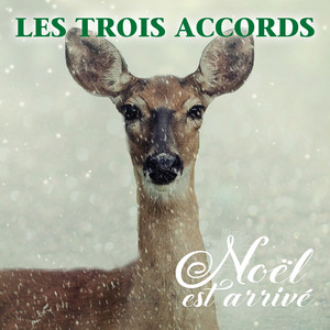 Noël est arrivé - Single - Les Trois Accords