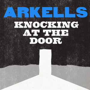 Knocking At The Door - Arkells
