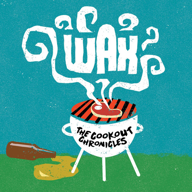 Album cover for The Cookout Chronicles by Wax