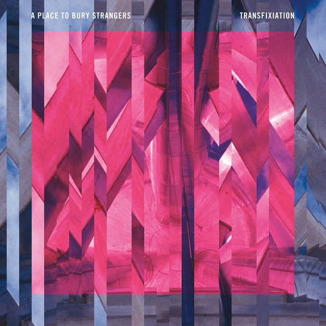 A Place to Bury Strangers Transfixiation album cover