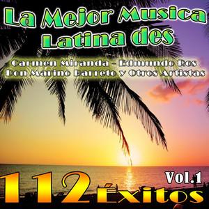 La Mejor Musica Latina des Carmen Miranda,Edmundo Ros,Don Marino Barreto y Otros Artistas, Vol. 1 (112 Éxitos) album
