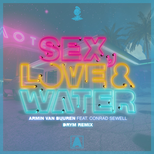 Sex, Love & Water (DRYM Remix)