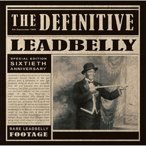 The Definitive Leadbelly album