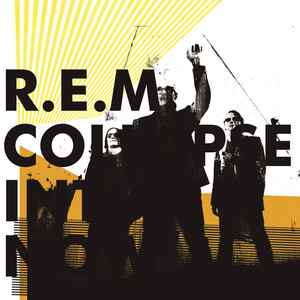 Collapse Into Now - Rem