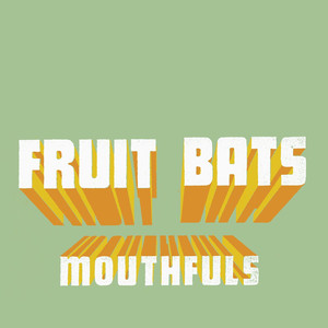 Mouthfuls - Fruit Bats