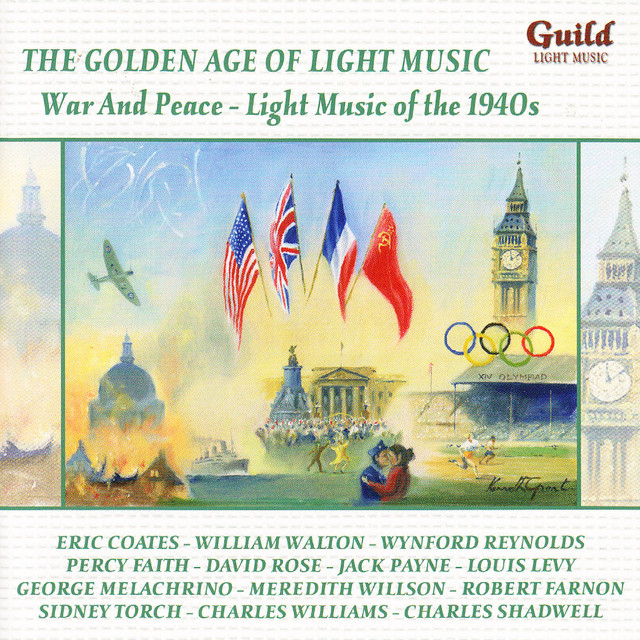 Jack Payne, The Melachrino Orchestra, New Century Orchestra, New Concert Orchestra, Queen's Hall Light Orchestra, Frederic Curzon, William Walton, Various Artists, Light Symphony Orchestra, Hallé, Meredith Willson, Jay Wilbur, Eric Coates, Charles Williams, Percy Faith Orchestra, Meredith Willson Orchestra, George Melachrino, The Jack Payne Orchestra, Sidney Torch, Charles Shadwell, Louis Levy Music From The Movies, Percy Faith, Louis Levy, Wynford Reynolds, Leighton Lucas, Rae Jenkins, The Louis Voss Grand Orchestra, Annunzio Paolo Mantovani, Charles Shadwell Orchestra, Leighton Lucas Orchestra, Mantovani Concert Orchestra, Wynford Reynolds Orchestra, David Rose, David Rose Orchestra The Golden Age of Light Music: War and Peace - Light Music of the 1940s album cover