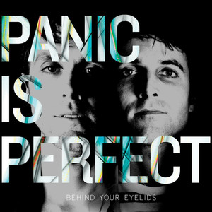 Behind Your Eyelids - Panic Is Perfect