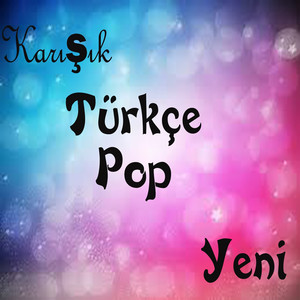 Türkçe Pop (Karışık Yeni) Albümü