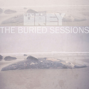 The Buried Sessions Of Skylar Grey - Skylar Grey