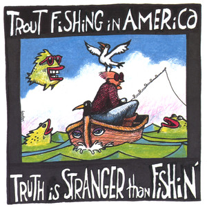 Truth is Stranger Than Fishin' album