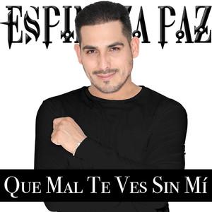 Espinoza Paz Que Mal Te Ves Sin Mí cover