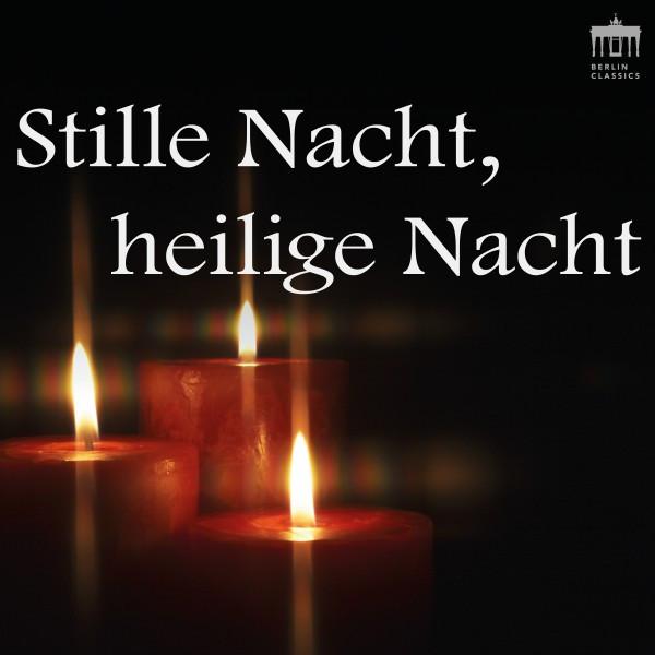 Stille Nacht, heilige Nacht (Musik für die besinnlichen Stunden der Heiligen Nacht)