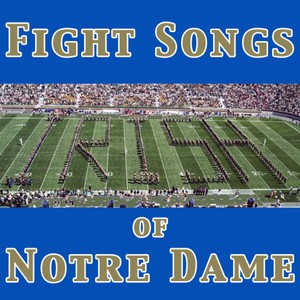 Fight Songs of Notre Dame Albumcover