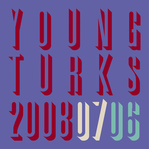 Young Turks 2006-2008