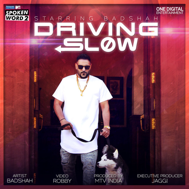 Driving Slow By Badshah On Spotify