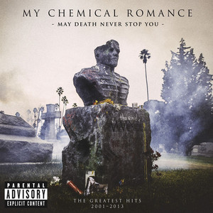 May Death Never Stop You - My Chemical Romance
