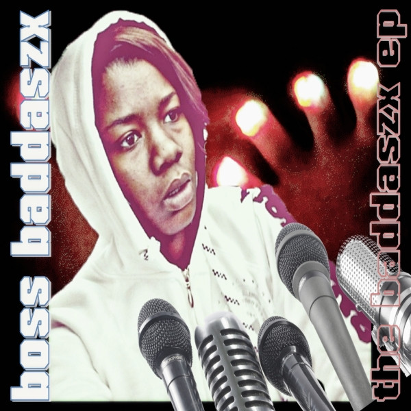 Album cover for the boss baddaszx ep by Boss Baddaszx