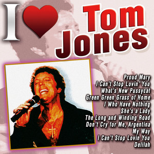 I Love Tom Jones