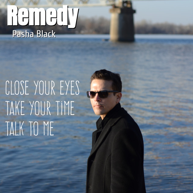 Listen to Remedy by Pasha Black on Spotify