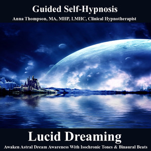Lucid Dreaming Hypnosis, Awaken Astral Dream Awareness With
