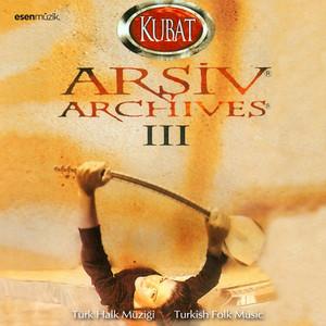 Arşiv, Vol. 3 (Türk Halk Müziği / Turkish Folk Music) Albümü