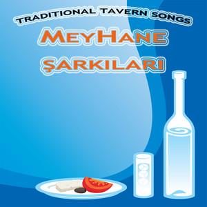 Meyhane Şarkıları - Traditional Tavern Songs Albümü