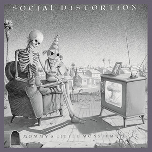 Mommy's Little Monster - Social Distortion