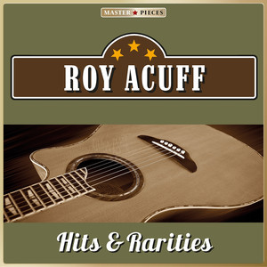 Masterpieces Presents Roy Acuff, Hits & Rarities (25 Country Songs) album