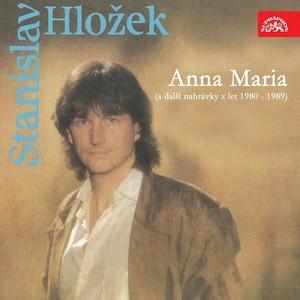 Stanislav Hložek - Anna Maria (a další nahrávky z let 1980-1989)