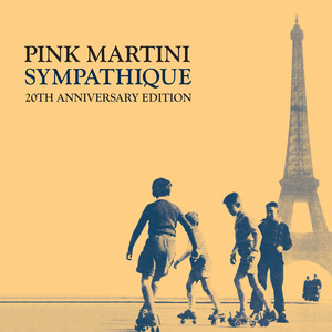 Pink Martini - Sympathique - 20th Anniversary Edition