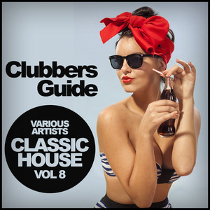 Clubbers Guide, Vol. 8: Classic House Albumcover