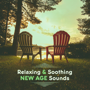 Relaxing & Soothing New Age Sounds – Music to Calm Down, Rest a Bit, New Age Relaxation, Morning Meditation Albümü