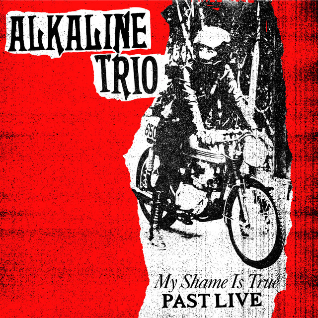 Album cover for My Shame Is True (Past Live) by Alkaline Trio